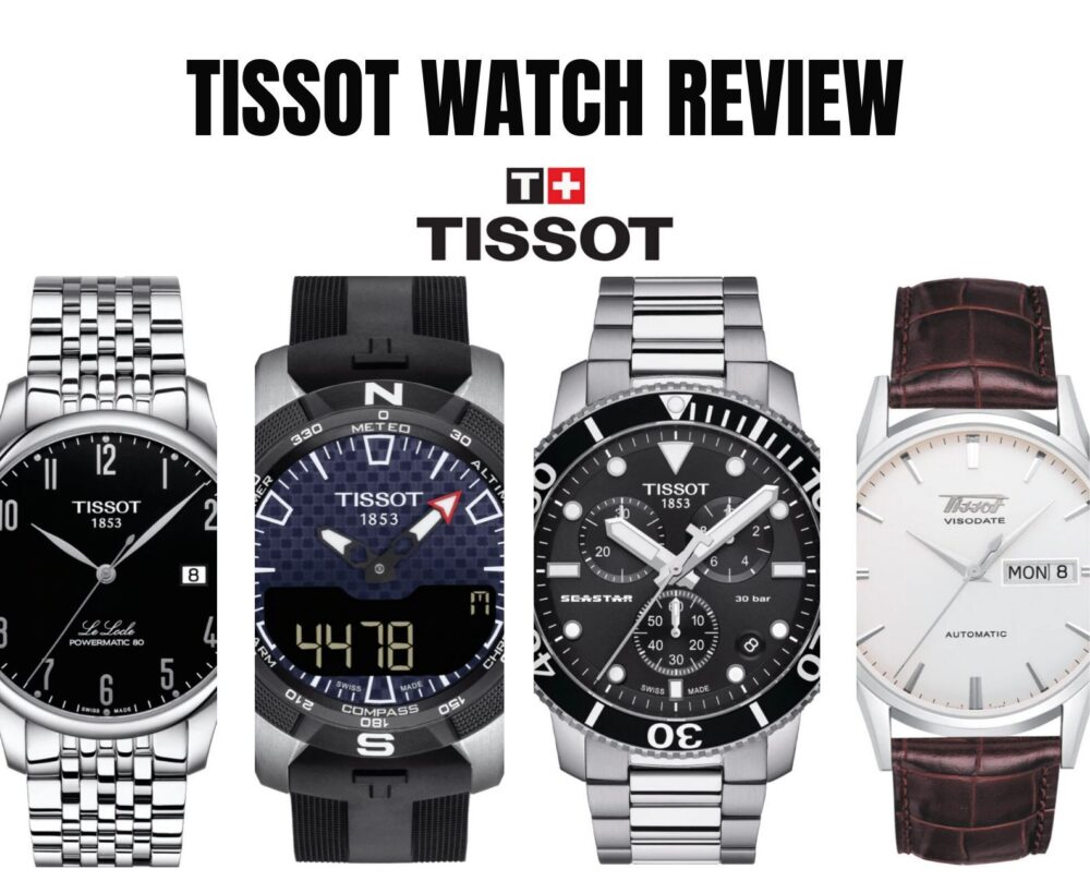 Tissot Watch Review